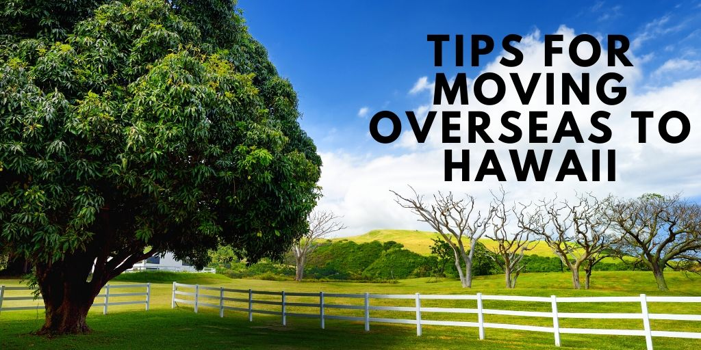 Tips for Moving Overseas to Hawaii