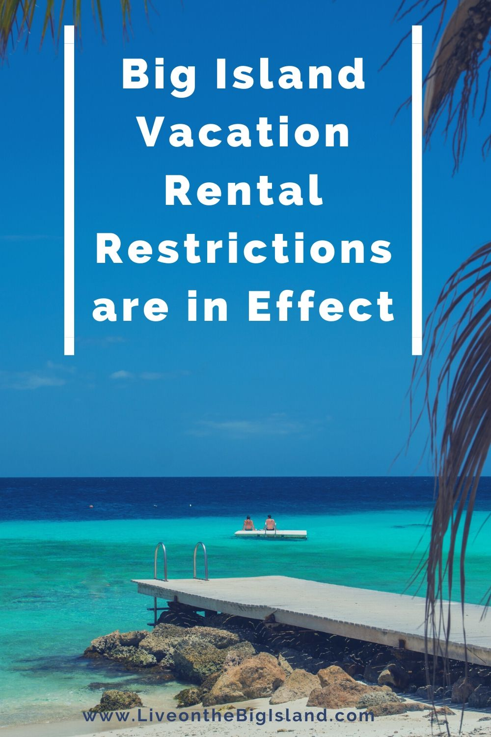 Big Island Vacation Rental Restrictions are in Effect