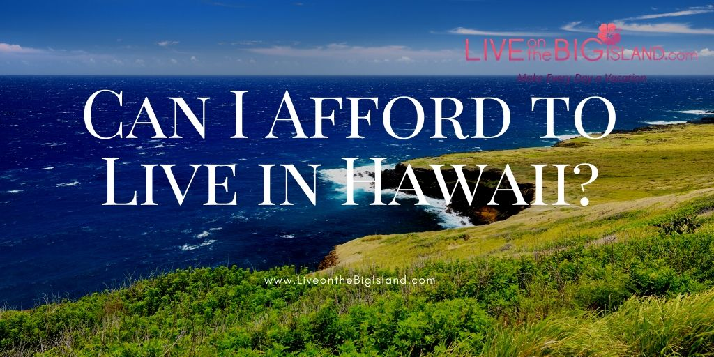 Can I Afford to Live in Hawaii?