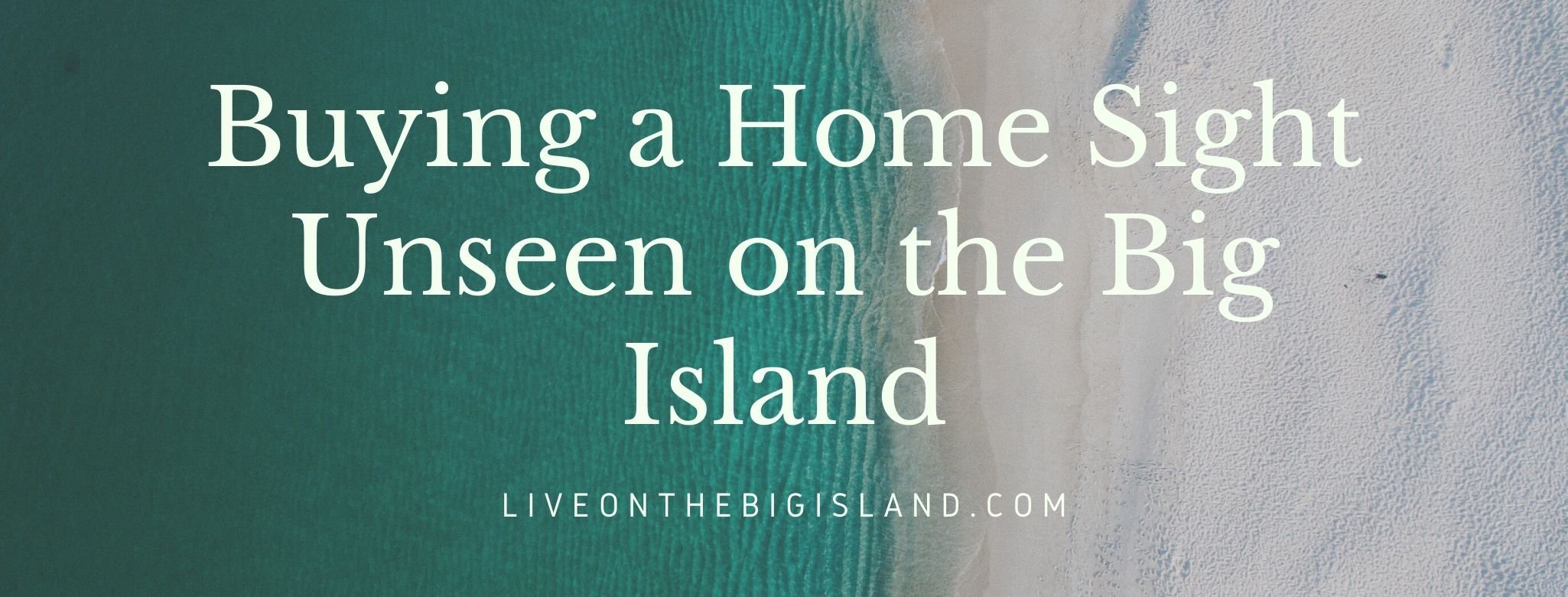 Buying a Home Sight Unseen on the Big Island